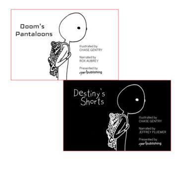 Destiny's Shorts/Doom's Pantaloons